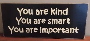You Are Is Kind Smart Important Sign Plaque The Help Quote Kathryn