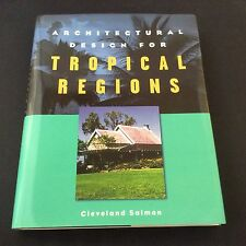 Architectural Design for Tropical Regions by Cleveland Salmon (1999, Hard back)