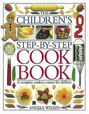 1 of 1 - The Children's Step-by-step Cook Book by Angela Wilkes (Hardback, 1999)