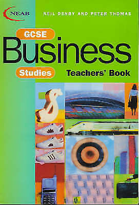 NEAB GCSE Business Studies by Denby, Neil, Thomas, Peter