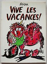 Vive les Vacances REISER éd France Loisirs rééd