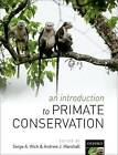 An Introduction to Primate Conservation by Oxford University Press (Hardback, 2016)