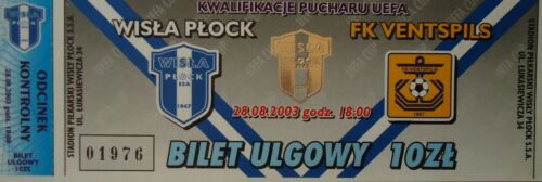 FK Ventspils TICKET UEFA Cup 2003//04 Wisla Plock