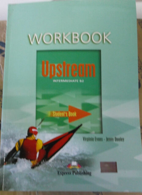 UPSTREAM INTERMEDIATE B2 WORKBOOK - V.EVANS e J.DOOLEY - EXPRESS PUBLISHING