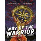 Way of The Warrior by Mohapatra Saurav Brahmania Vinay 0143332937 2014