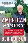 American Story: A Lifetime Search for Ordinary People Doing Extraordinary Things by Bob Dotson (Paperback / softback, 2014)
