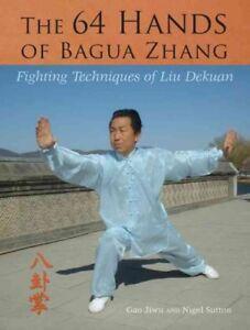 64-Hands-of-Bagua-Zhang-Fighting-Techniques-of-Liu-Dekuan-Paperback-by-Gao
