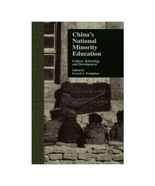 "Gerard A. Postiglione ""China''s National Minority Education"""