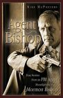 Agent Bishop: True Stories from an FBI Agent Moonlighting as a Mormon Bishop by Mike McPheters (Paperback / softback, 2009)