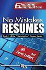 No Mistakes Resumes by Giacomo Giammatteo (Paperback / softback, 2013)