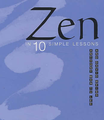 Zen in 10 Simple Lessons, Weiss, David,Lee, Anthony Man-Tu, Very Good Book
