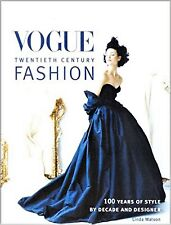 VOGUE FASHION 100 Years of Style by Decade & Designer Linda Watson Design