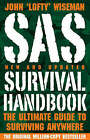 SAS Survival Handbook: The Ultimate Guide to Surviving Anywhere by John 'Lofty' Wiseman (Paperback, 2009)