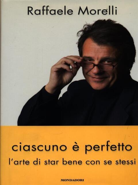 CIASCUNO E' PERFETTO  MORELLI RAFFAELE MONDADORI 2006 INGRANDIMENTI