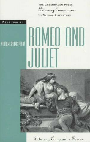 Readings on Romeo and Juliet  The Greenhaven Press Literary Companion