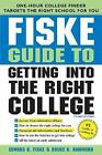Fiske Guide to Getting into the Right College by Edward B. Fiske (2007, Paperback)