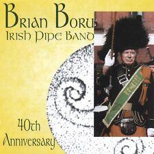 Brian Boru Irish Pipe Band : 40th Anniversary by Brian Boru Irish Pipe Band (CD, 2008, The Irish Rose)