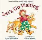 Let's Go Visiting by Sue Williams (Board book, 2003)