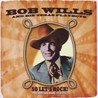 So Lets Rock!-The Hits & More von Bob & His Texas Playboys Wills (2011)