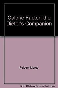 Calorie-Factor-A-Dieter-039-s-Companion-by-Feiden-Margo-ExLibrary