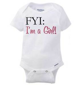 2334664f823e4 Details about FYI Im A Girl Funny Adorable Shower Gift Babies Girls Gerber  Infant Onesies