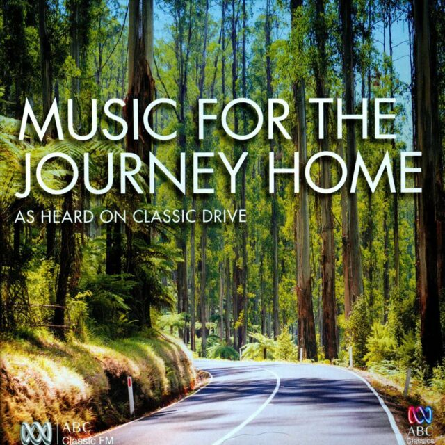 ABC Classics - Music for the Journey Home: As Heard on Classic Drive
