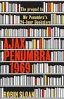 Ajax Penumbra: 1969 by Robin Sloan (Hardback, 2014)