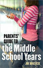 Parent's Guide to the Middle School Years by Joe Bruzzese (Paperback, 2009)