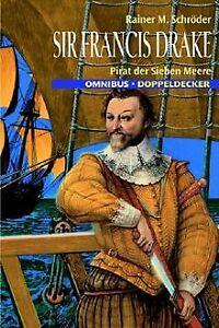 Sir-Francis-Drake-Pirat-der-sieben-Meere-von-Schroeder-Buch-Zustand-gut