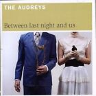 Between Last Night and US 0602517778160 by Audreys CD