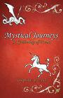 Mystical Journeys: A Gathering of Poems by III Joseph W Svec (Paperback / softback, 2007)