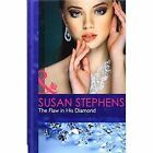 The Flaw in His Diamond by Susan Stephens (Hardback, 2014)