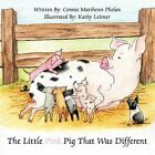 The Little Pink Pig That Was Different 9781438951805 by Connie Phelan Book