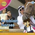 My Gulf World and Me Level 3 Non-fiction Reader Arabian Horses 9780435135201