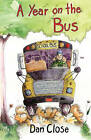 A Year on the Bus by Dan Close (Paperback / softback, 2010)