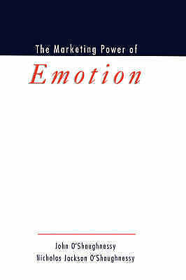 The Marketing Power of Emotion by Nicholas Jackson O'Shaughnessy, John...