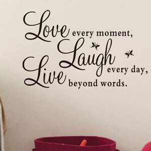 Wall-Stickers-Vinyl-Decal-034-Live-Every-Moment-Laugh-Every-Day-Love-Beyond-Words-034
