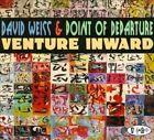 David WEISS & Point Of Departure - Venture Inward