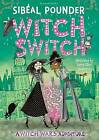 Witch Switch by Sibeal Pounder (Paperback, 2015)