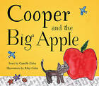 Cooper and the Big Apple by Camille Cohn (Hardback, 2015)