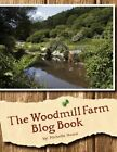 Woodmill Farm Blog Book 9781434397980 by Michelle Hume Paperback