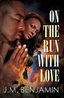 On the Run with Love by J.M. Benjamin (Paperback, 2016)