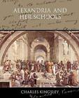Alexandria and Her Schools by Charles Kingsley (Paperback / softback, 2009)