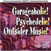 Various Artists Garageaholic! Psychedelic! Outsider Musi CD