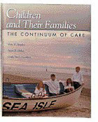 Children and Their Families: the Continuum of Care by Bowden DNSc  RN, Vicky R.