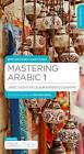 Mastering Arabic 1 - Pack by Jane Wightwick, Mahmoud Gaafar (Mixed media product, 2014)