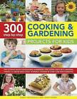 300 Step-by-Step Cooking & Gardening Projects for Kids: The Ultimate Book for Budding Gardeners and Super Chefs with Amazing Things to Grow and Cook Yourself, Shown in Over 2300 Photographs by Jenny Hendy, Nancy McDougall (Paperback, 2015)