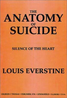 Anatomy of Suicide : Silence of the Heart by Everstine, Louis