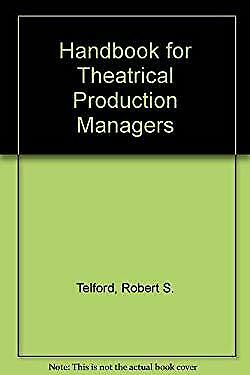 Handbook for Theatrical Production Managers by Wells, Win