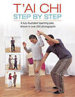 T'ai Chi Step by Step: A Fully Illustrated Teaching Plan, Shown in Over 250 Photographs by Andrew Popovic (Hardback, 2013)